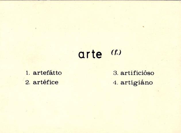 Adamo degli Occhi: Arte (f.)  1. artefatto  2. artefice  3.artificioso  4. artigiano