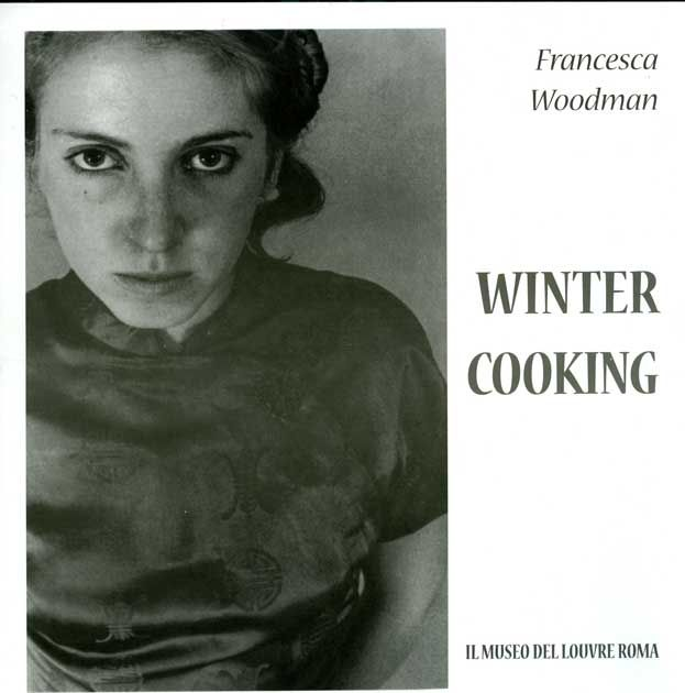 "Francesca Woodman ""Winter Cooking"""