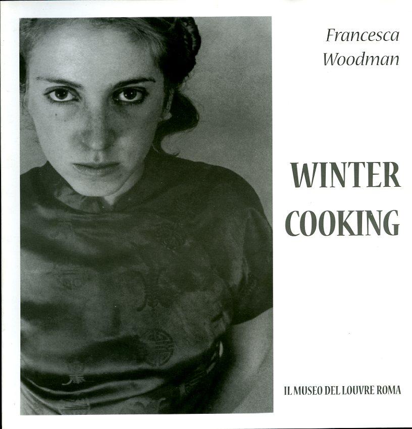 Francesca Woodman Winter Cooking