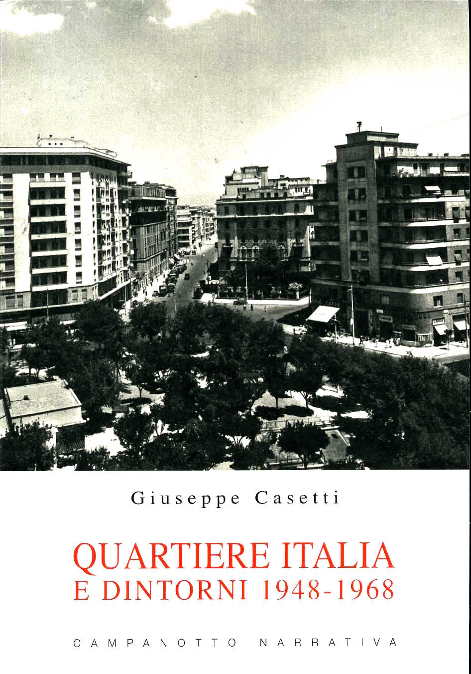 Giuseppe Casetti Quartiere Italia e dintorni 1948-1968